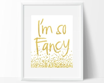 Digital Print - 'I'm So Fancy'
