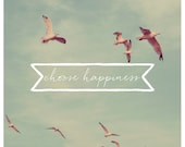 Nature Photograph - Fine Art Photography - Bird - Fly - Typography - Quote - Text  - Original Art - Choose Happiness - Alicia Bock - Blue