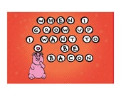 Meat-Lover Postcard: When I Grow Up I Want to be Bacon - Hilarious Card, Weird Postcards, Art Postcards, Boyfriend Card, Girlfriend Card
