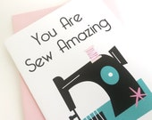 You are Sew Amazing Card. Sewing Seamstress Love.