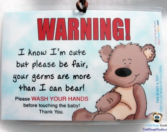 Wash Hands Sign, TEDDY BEAR Baby Car Seat and Stroller Signs, More Than I Can Bear