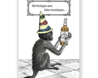 Birthdays Are Like Monkeys -  Card - Drinking - Alcohol - Party - Cake - Whiskey