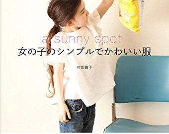 SUNNY SPOT Simple and Cute GIRLS Clothes - Japanese Craft Book