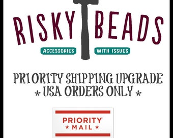 Priority Shipping Upgrade for USA orders ONLY, Risky Beads, add this listing to your cart and purchase with your items
