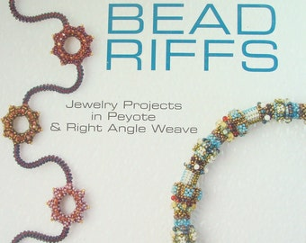 Bead Riffs - Jewelry Projects in Peyote and Right Angle Weave 1/2 Off Cover Price