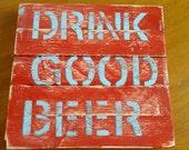 Gutes Bier trinken recyceltem Holz Schild