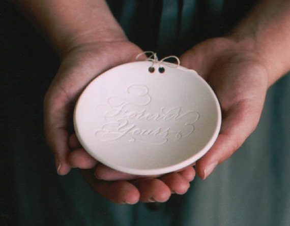 FOREVER YOURS  Ring Bearer Bowl, wedding ring dish by Paloma's Nest with Calligraphy by MM Ink