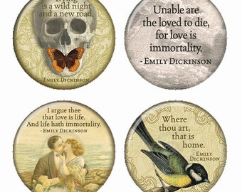 Emily Dickinson Quotes Magnets or Pinback Buttons or Flatback Medallions Set of 4