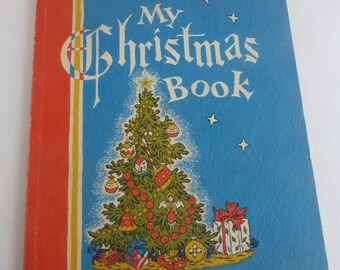 Vintage Book My Christmas Book Little Rhymes from A to Z For Reading 'Round the Christmas Tree