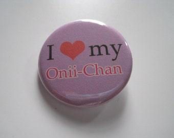 I Love My Onii Chan Anime Manga Pin Button / Badge 1 1/4 Inch