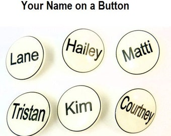 "6 Personalized Name Buttons.  Put Any Name  on a Sewing Button. 3/4"" or 20 mm"