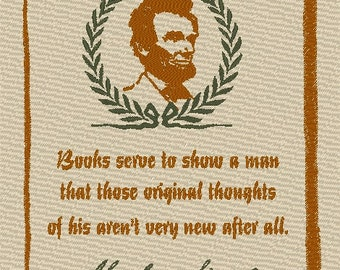 Abraham Lincoln Books Serve To Show Man His Original Thoughts Aren't Very New After All Frameable Embroidery