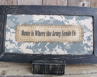 Home is Where the Army Sends Us Stitchery, Rustic, Country, Framed, Saying, Military Transfer, Family, BDU Fabric, Picture, Military Gift