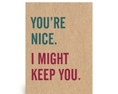 ON SALE You're Nice - Handmade Greetings Card - Valentine