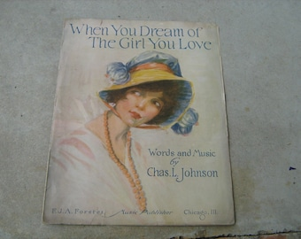 1914 sheet music  (  when you dream of the girl you love  )