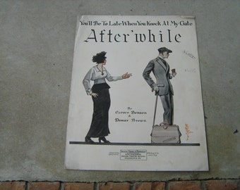 1913 sheet music  (  you'll be to late when you knock at my gate after' while )