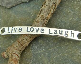 Live Love Laugh - Rustic Artisan Sterling Silver Link - Bracelet Link - One Piece - lbrlll