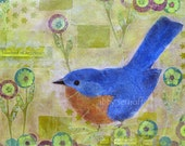 Bluebird of Happiness Fine Art Print of Original Mixed Media Bird Art Collage