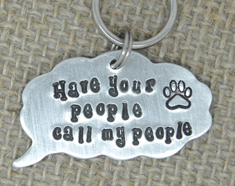 Custom Pet id tag - Have your people call my people - id info on the back
