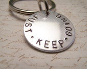 Just. Keep. Going Keychain...Survival. Perseverance. Don't Stop, Don't Give UP