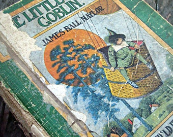 The Little Green Goblin, Saalfield Publishing Co. 1907 book, shabby antique book, antique storybook, goblins book