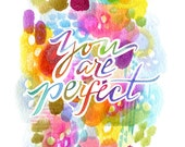 You Are Perfect - PRINT