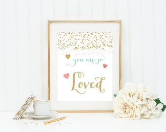 You are So Loved 8 x 10 Print Wall Art. Wall Art. Girl Wall Art. Glitter Wall Art. Typography Art. Girl Room Decor. So Loved Art 8x10 print.