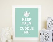 Keep calm and cuddle me - 8 by 10 inch wall art print