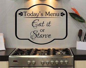 Kitchen Decals - Today's Menu Eat It Or Starve - Kitchen Vinyl Decal - Funny Decal - Kitchen Quotes, Vinyl Quote, Decals,  Kitchen Decal U40