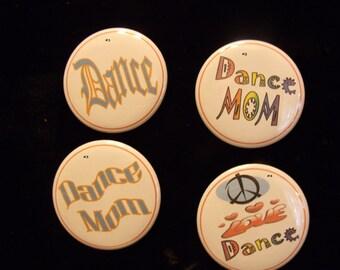 "Dance button pinback, Dance Mom, Peace Love Dance, Badge 2.25"""