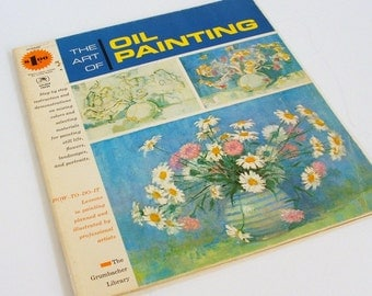 Vintage Book, Art Instruction, The Art of Oil Painting, Grumbacher Book