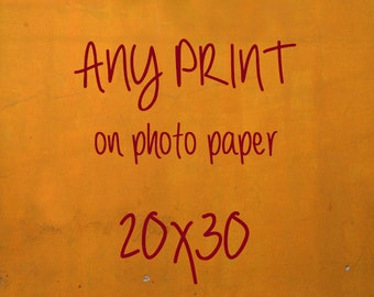 "Resize your print to 20x30"" - on photo paper"