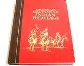 America's Fascinating Indian Heritage Vintage Readers Digest Book