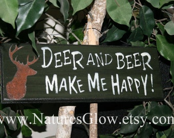 Deer and Beer Make Me Happy - Funny Hunting  Sign -   Rustic Deer Hunting Sign - Funny Beer Sign