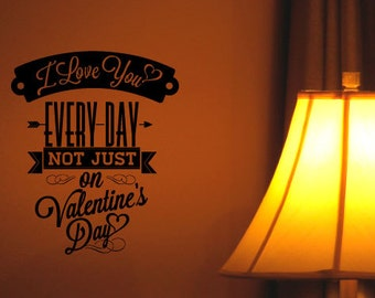 I Love You Every Day… Vinyl wall art