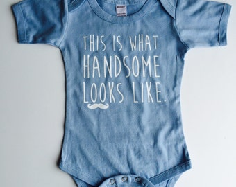 This is what Handsome Looks like Bodysuit - Available in various colors and Sizes