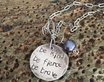 be kind be fierce be brave silver