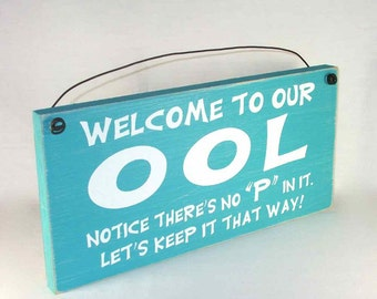 Welcome to our OOL, notice there's no P in it! Sign Sign Farmhouse Style rustic country primitive plaques assorted colors free shipping