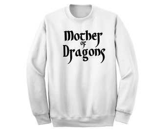 Mother of Dragons White or Grey Cotton Sweatshirt