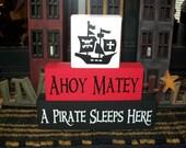 Boys or Girls Primitive Three Piece Pirate Themed Sign Block Set Ahoy Matey A Pirate Sleeps Here Wood Nursery Bedding Room Decor