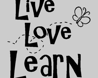 Live Love Learn...Inspirational Wall Decal Removable Inspiring Wall Quote Sticker