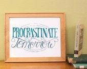 Procrastinate Tomorrow - Art Print