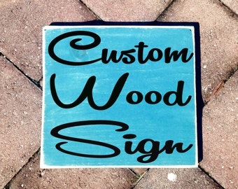 10x8 Custom Choice Wording (Choose Color) Shabby Chic Wood Sign.
