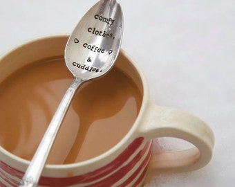 Comfy Clothes, Coffee, & Cuddles - Hand Stamped Spoon