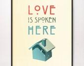 5x7 Love Is Spoken Here Art Print LDS Mormon