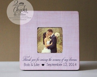 Thank You For Raising The Woman Of My Dreams Personalized Picture Frame, Mother Of The Bride Frame