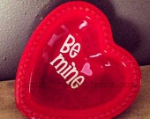 Be Mine - Valentine's Saying for Dish or Plate - Vinyl Wall Art, Graphics, Lettering, Decals, Sticker