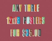 Any three 12x18 inch posters