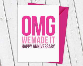 OMG We Made It Anniversary Card