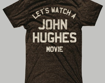 Let's Watch A John Hughes Movie T-Shirt